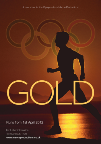 'Gold' is a show for the Olympics.The production is about the history of the games focussing on notable individuals and events.